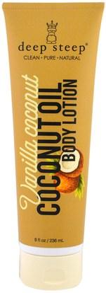 Deep Steep, Coconut Oil Body Lotion, Vanilla Coconut, 8 fl oz (236 ml) (Discontinued Item) ,حمام، الجمال، زيت جوز الهند الجلد، غسول الجسم